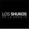Los Shukos de la Zona 14